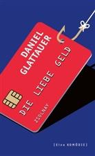 Glattauer Daniel - Die Liebe Geld