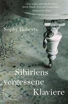 Sophy Roberts - Sibiriens vergessene Klaviere