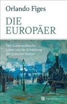 Orlando Figes - Die Europäer