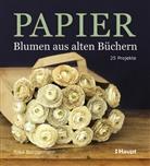 Anka Brüggemann - Papier - Blumen aus alten Büchern