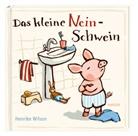 Henrike Wilson - Das kleine Nein-Schwein