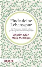 Grün Anselm, Maria-M Robben, Maria-M. Robben, Maria-Magdalena Robben - Finde deine Lebensspur