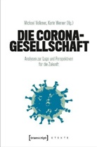 Christian Keitel, Michae Volkmer, Michael Volkmer, Kar Werner, Karin Werner - Die Corona-Gesellschaft