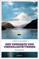 Martin Widmer - Der Vermisste vom Vierwaldstättersee