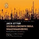 Ruth Dyckfehderau - Jack Otter Odibaajimowin Imaa Waaswaanibiing: The Story of Jack Otter of Waswanipi