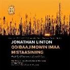 Ruth Dyckfehderau - Jonathan Linton Odibaajimowin Imaa Mistaasiniing: The Story of Jonathan Linton of Mistissini