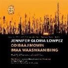 Ruth Dyckfehderau - Jennifer Gloria Lowpez Odibaajimowin Imaa Waaswaanibiing: The Story of Jennifer Gloria Lowpez of Waswanipi