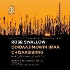Ruth Dyckfehderau - Rose Swallow Odibaajimowin Imaa Chisaasibiing: The Story of Rose Swallow of Chisasibi