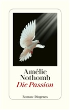 Amélie Nothomb - Die Passion