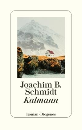 Joachim B Schmidt, Joachim B. Schmidt - Kalmann - Roman