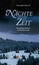 Christoph Frühwirth - Nächte zwischen der Zeit