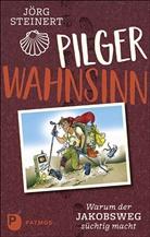Jörg Steinert - Pilgerwahnsinn