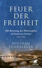 Wolfram Eilenberger - Feuer der Freiheit