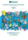 Babadada Gmbh - BABADADA, Français de Suisse avec des articles - Suomi, le dictionnaire visuel - kuvasanakirja