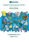Babadada Gmbh - BABADADA, Français de Suisse avec des articles - bahasa Melayu, le dictionnaire visuel - kamus visual