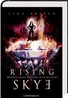 Lina Frisch - Rising Skye - Werden deine Gefühle dich retten?