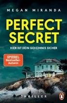 Megan Miranda - Perfect Secret - Hier ist Dein Geheimnis sicher