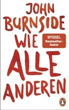 John Burnside - Wie alle anderen