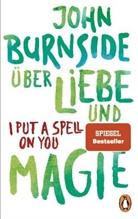 John Burnside - Über Liebe und Magie - I Put a Spell on You