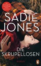 Sadie Jones - Die Skrupellosen