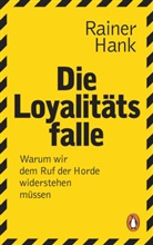 Rainer Hank - Die Loyalitätsfalle