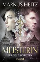Markus Heitz - Die Meisterin: Spiegel & Schatten