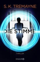 S K Tremayne, S. K. Tremayne - Die Stimme