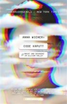 Anna Wiener - Code kaputt