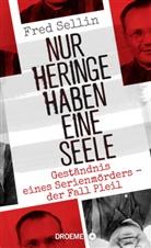 Fred Sellin - Nur Heringe haben eine Seele
