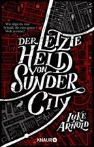 Luke Arnold - Der letzte Held von Sunder City
