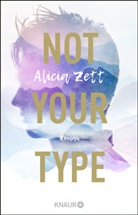 Alicia Zett - Not Your Type