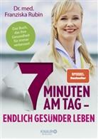 Anna Cavelius, Franziska Rubin, Franziska (Dr. med. Rubin, Franziska (Dr. med.) Rubin - 7 Minuten am Tag