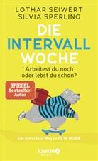 Lotha Seiwert, Lothar Seiwert, Silvia Sperling - Die Intervall-Woche