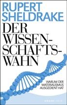Rupert Sheldrake - Der Wissenschaftswahn