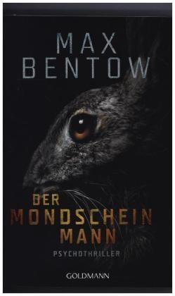 Max Bentow - Der Mondscheinmann - Psychothriller