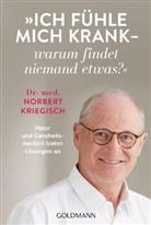 Norbert Kriegisch - Ich fühle mich krank - warum findet niemand etwas?