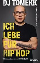 DJ Tomekk, Tomas Kuklicz, DJ Tomekk - Ich lebe für Hip Hop