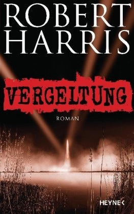 Robert Harris - Vergeltung - Roman