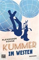 Alexander Kühne - Kummer im Westen