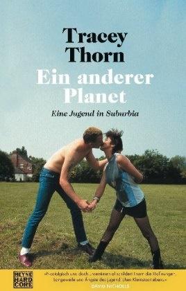 Tracey Thorn - Ein anderer Planet - Eine Jugend in Suburbia