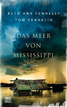 Beth An Fennelly, Beth Ann Fennelly, Tom Franklin - Das Meer von Mississippi