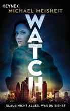 Michael Meisheit - WATCH - Glaub nicht alles, was du siehst