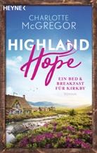 Charlotte McGregor, Juli Funcke, Julia Funcke - Highland Hope - Ein Bed & Breakfast für Kirkby