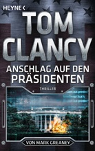 To Clancy, Tom Clancy, Mark Greaney - Anschlag auf den Präsidenten