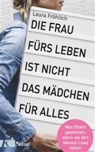 Laura Fröhlich, Helke Rah - Die Frau fürs Leben ist nicht das Mädchen für alles!