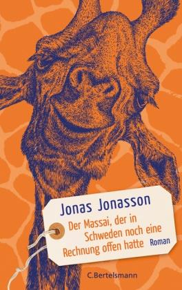 Jonas Jonasson - Der Massai, der in Schweden noch eine Rechnung offen hatte - Roman