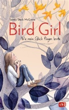 Sandy Stark McGinnis, Sandy Stark-McGinnis, Maria Over - Bird Girl - Wie mein Glück fliegen lernte
