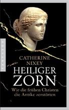 Catherine Nixey - Heiliger Zorn