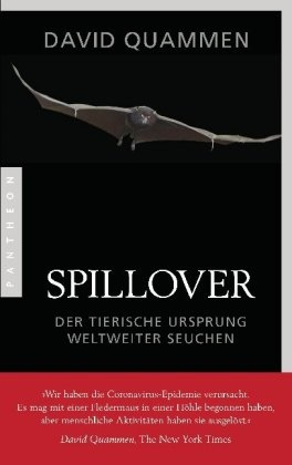 David Quammen - Spillover - Der tierische Ursprung weltweiter Seuchen