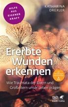 Katharina Drexler - Ererbte Wunden erkennen